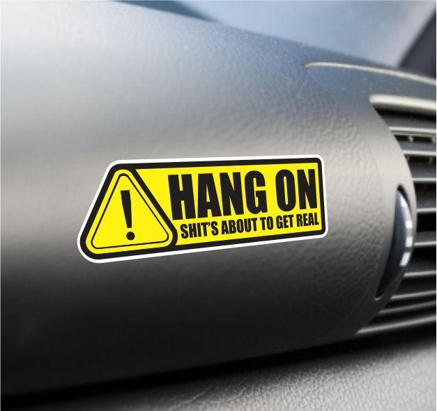 Hang On Funny Sticker Set Vinyl Decal Dashboard Warning Sticker