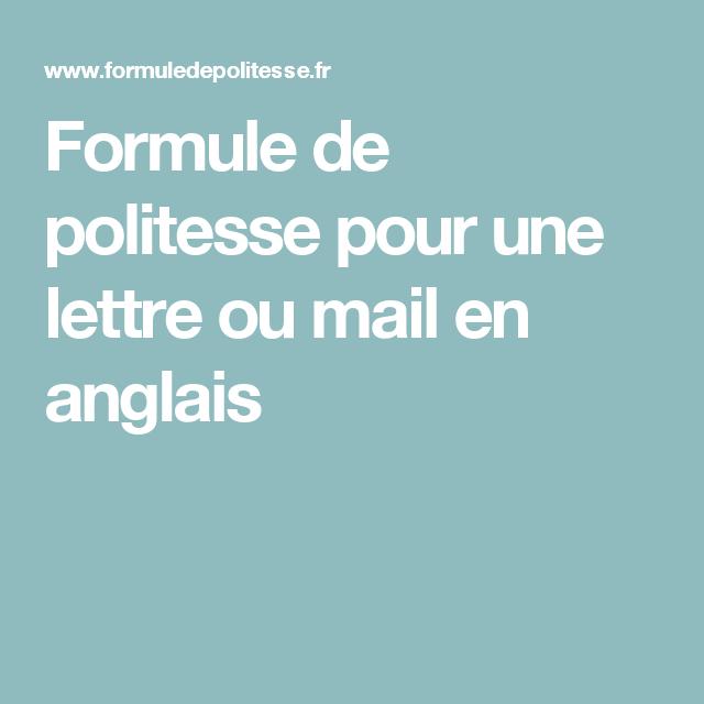 Formule De Politesse Pour Une Lettre Ou Mail En Anglais Anglais