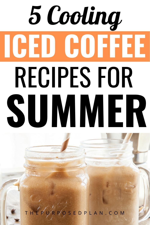 5 Easy Iced Coffee Recipes Ice Coffee Recipe Coffee Recipes Best Iced Coffee