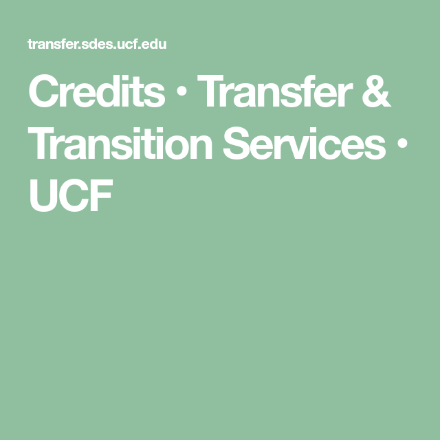 Credits • Transfer & Transition Services • UCF Florida