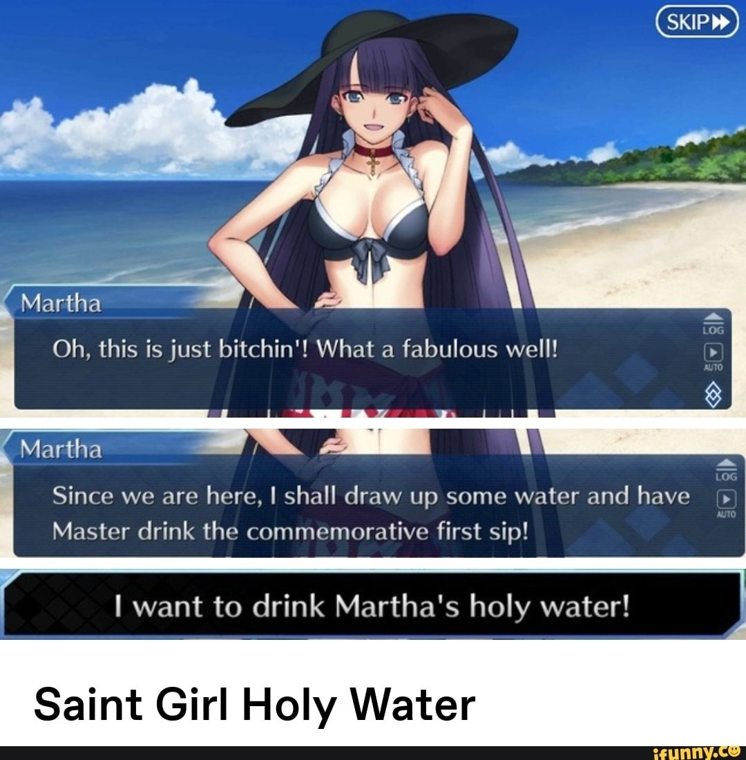 Since We Are Here I Shall Draw Up Some Water And Have Master Drink The Commemorative First Sip I Want To Drink Martha S Holy Water Saint Girl Holy Water If
