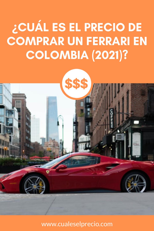 Cuál Es El Precio De Comprar Un Ferrari En Colombia 2021 En 2021 Ferrari Colombia Compras