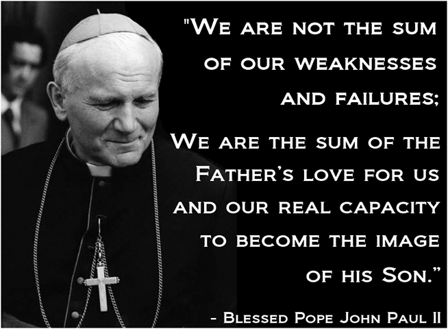 Pope John Paul Ii We Are Not The Sum Of Our Weaknesses And