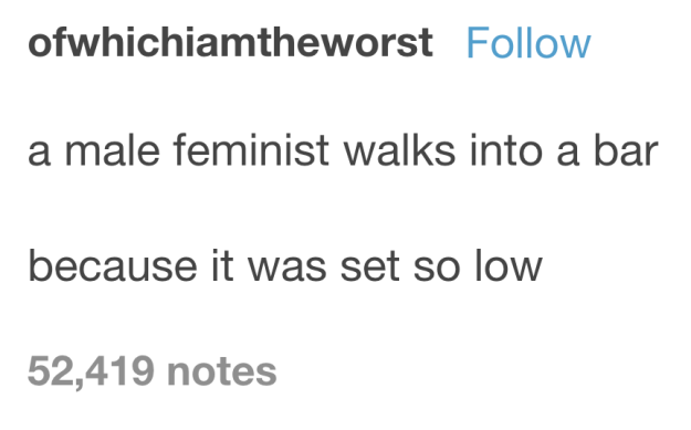 29 Times Feminists Were Fucking Hilarious On Tumblr Funny Love You And Advertising
