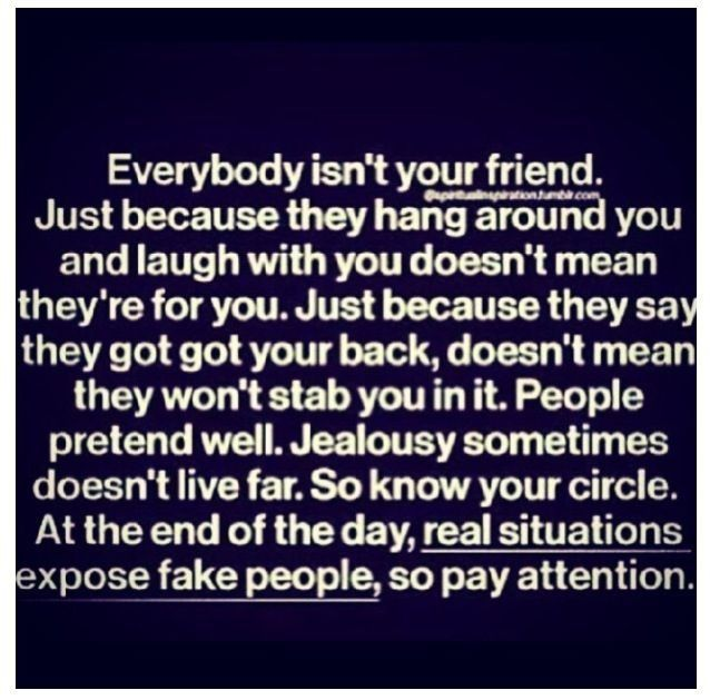Everybody Isnt Your Friend Life Quotes Quotes Friendship Quote Truth Friend Friendship Quote Friendship Backstabbers Quotes Friends Quotes Funny Friends Quotes