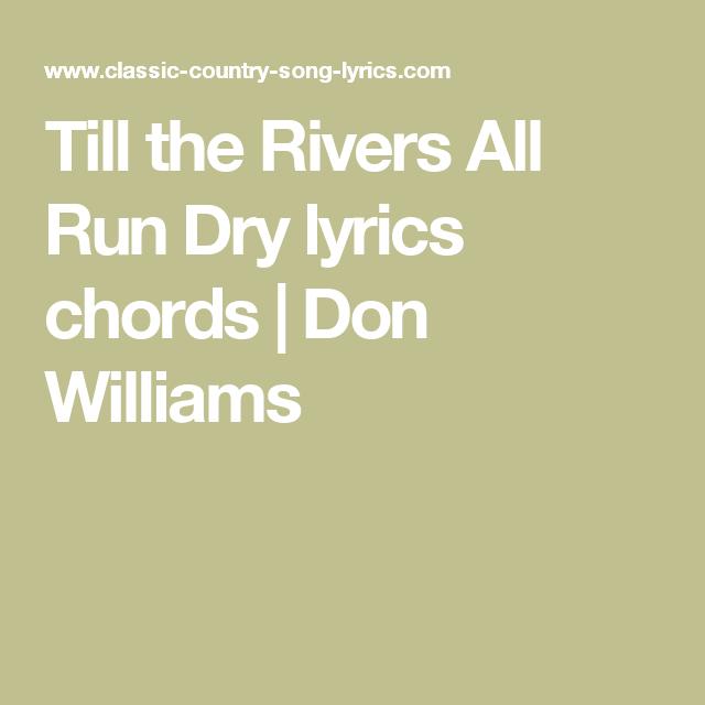 Till The Rivers All Run Dry Lyrics Chords Don Williams Misc