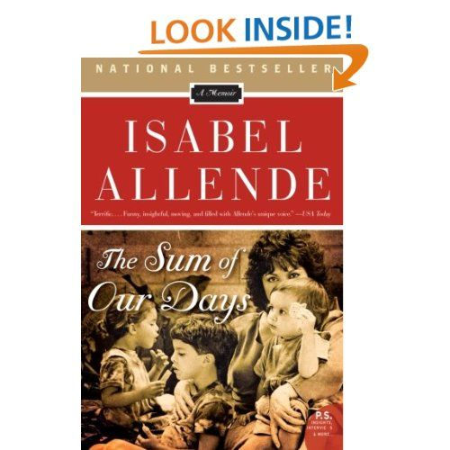 The Sum of Our Days: A Memoir (P.S.): Isabel Allende: 9780061551840: Amazon.com: Books