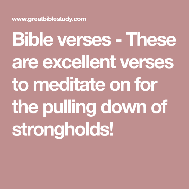 Bible verses - These are excellent verses to meditate on for