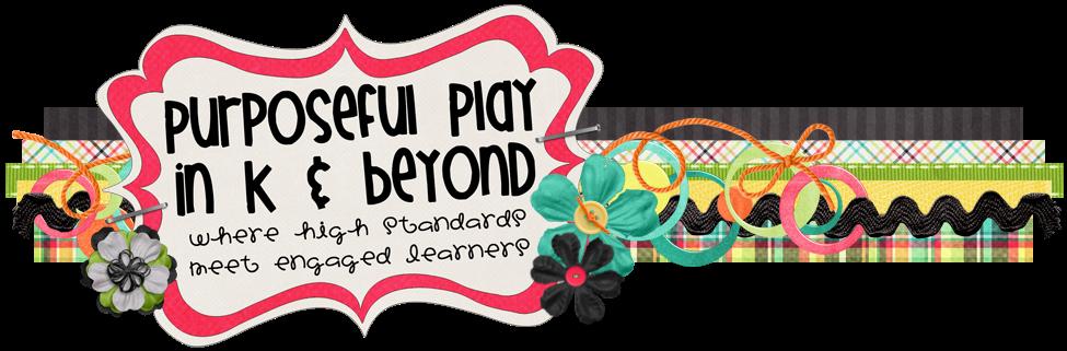 Purposeful Play in K