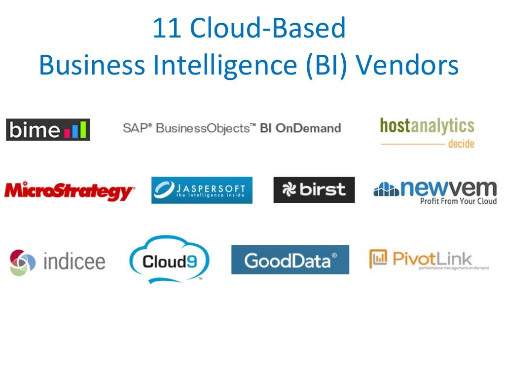 Cloud Based Sales Management Software 11 Cloud-based Business Intelligence (bi) Vendors By
