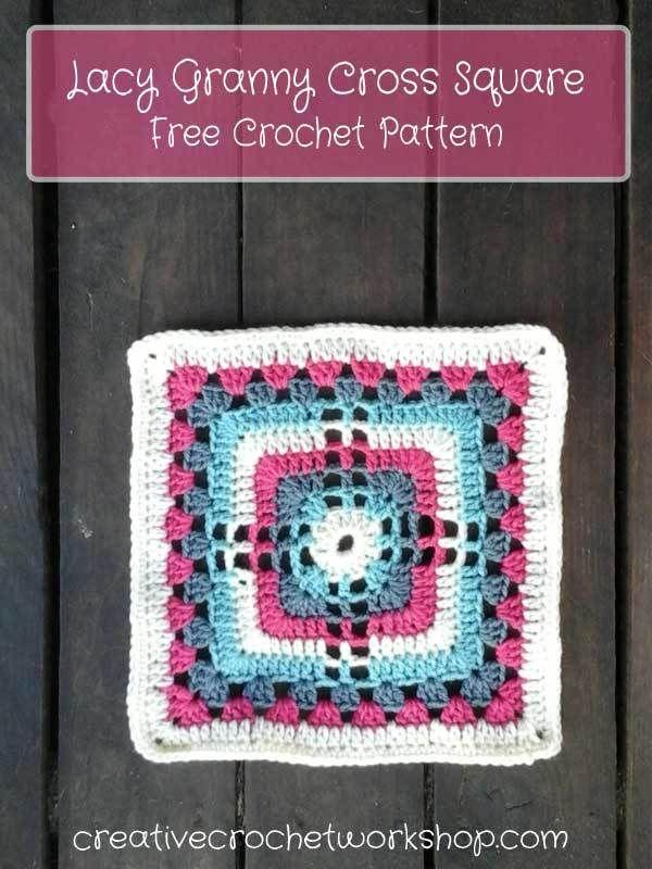Lacy Granny Cross Square - Free Crochet Pattern | Creative Crochet ...