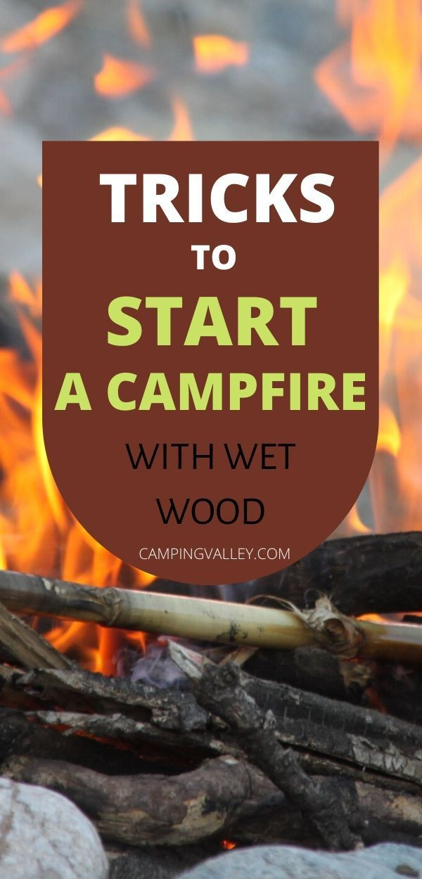 Photo of How To Start A Campfire With Wet Wood?