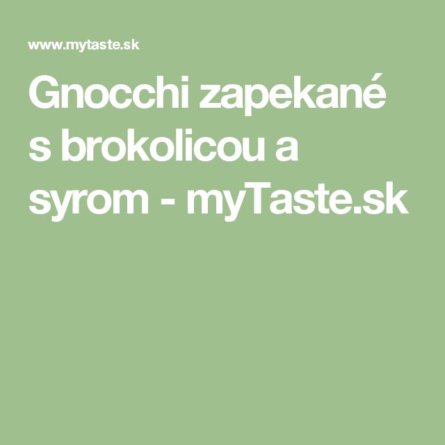 Gnocchi zapekané s brokolicou a syrom - myTaste.sk