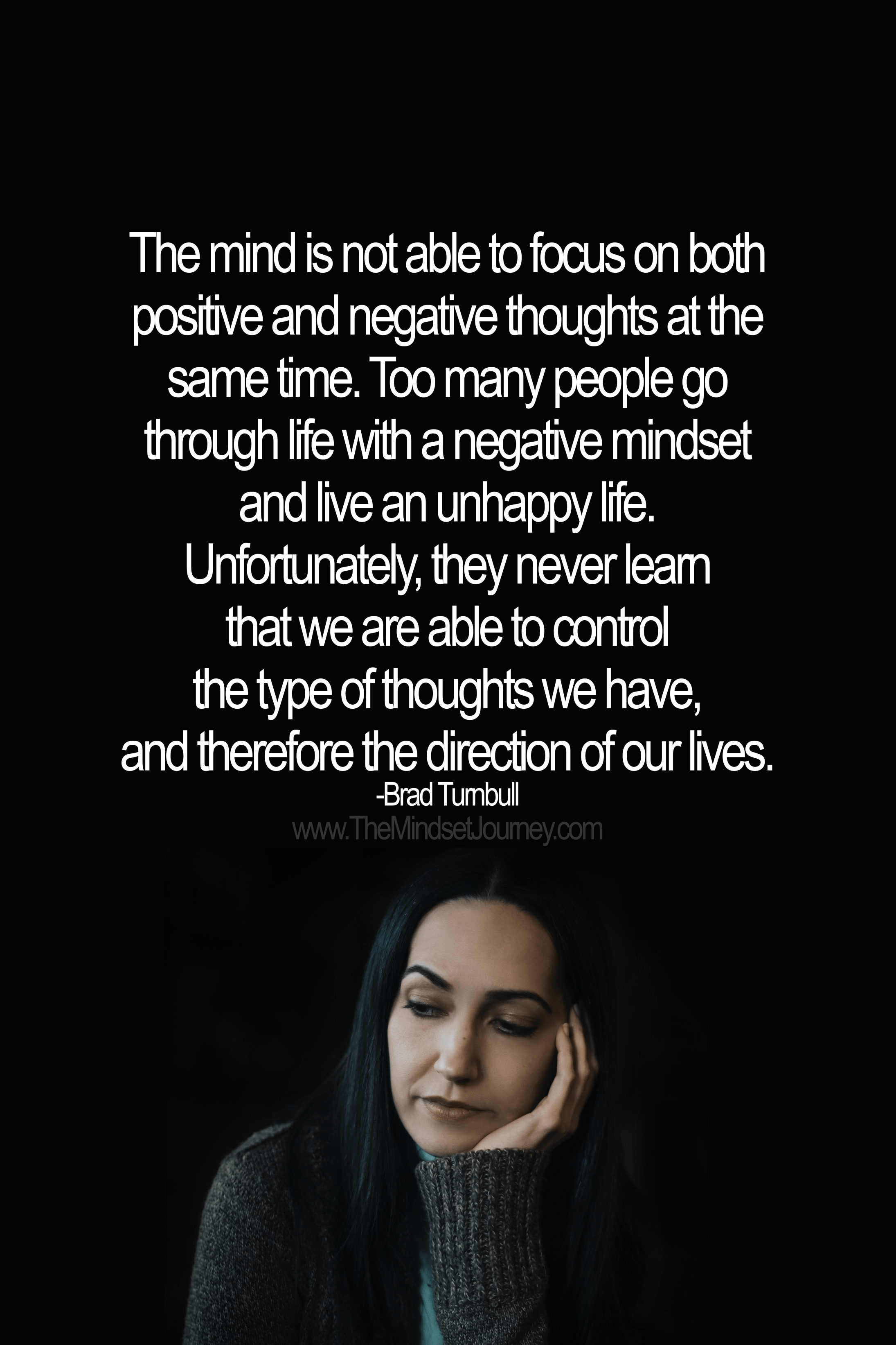 The Mind Is Not Able To Focus On Both Positive And