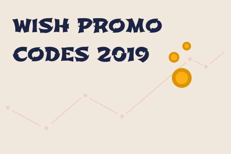 Let's Find highest discount wish promo code 2019, wish promo