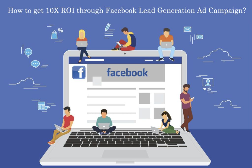 How to get 10X ROI through Facebook Lead Generation Ad