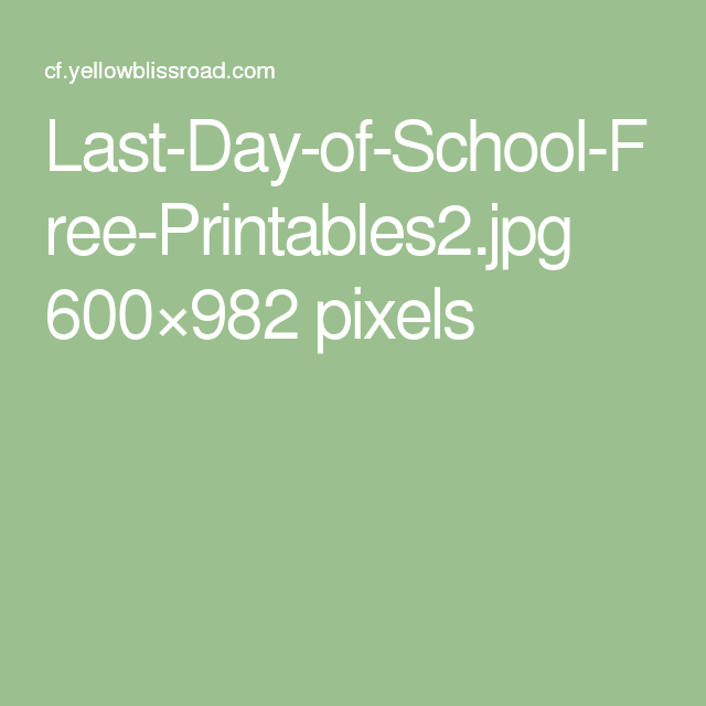 Last-Day-of-School-Free-Printables2.jpg 600×982 pixels