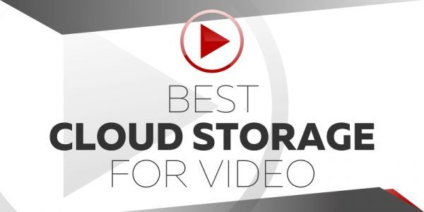 Best Cloud Storage For Video
