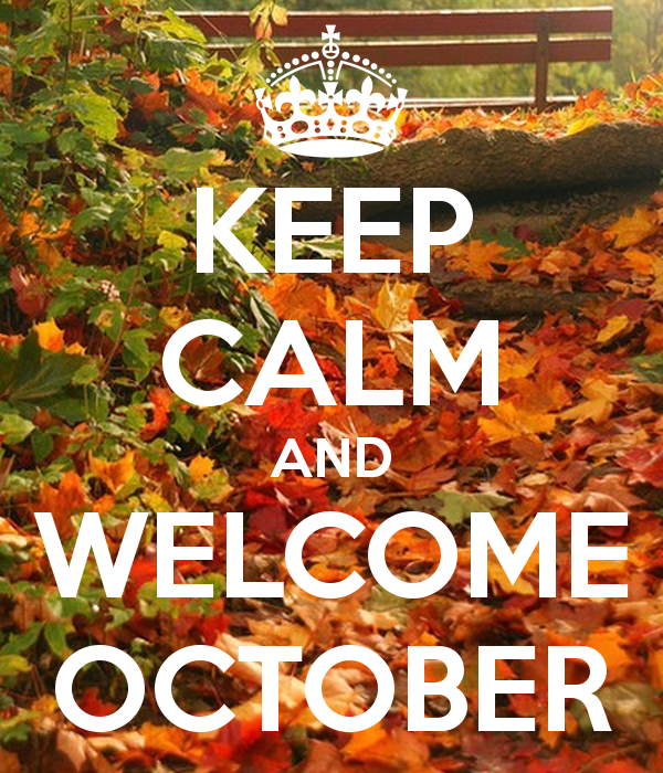 KEEP CALM AND WELCOME OCTOBER - KEEP CALM AND CARRY ON Image Generator