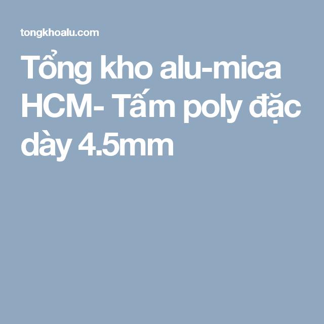 Tổng kho alu-mica HCM- Tấm poly đặc dày 4.5mm