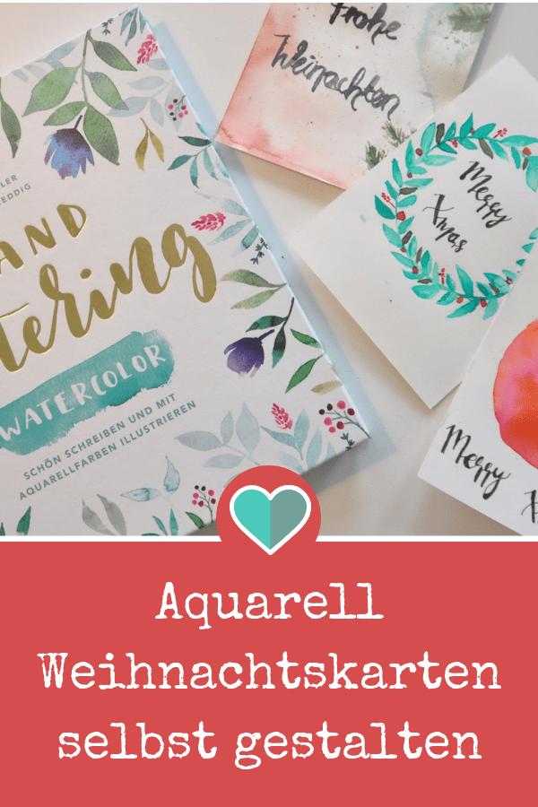 Foto Weihnachtskarten Gestalten.Aquarell Weihnachtskarten Selbst Machen Mit Handlettering Watercolor