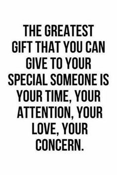 Time Attention Love Concern Quotes Quotes To Live By Life Quotes To Live By