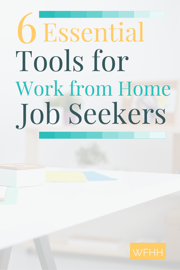 6 Essential Tools of the Work from Home Job Seeker | Essentials
