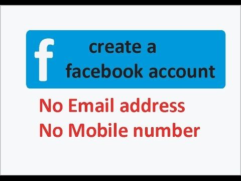 How To Open Facebook Account Without Mobile Number Or Email