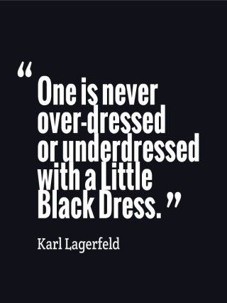 You Can Always Rely On A Little Black Dress Fashion Quotes