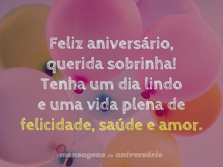 Feliz Aniversário Querida Sobrinha Tenha Um Dia Lindo E Uma Vida Plena De Felicidade Saúde E Amor Aniversário Mensagem Mensagens Aniversário Para Sobrinha