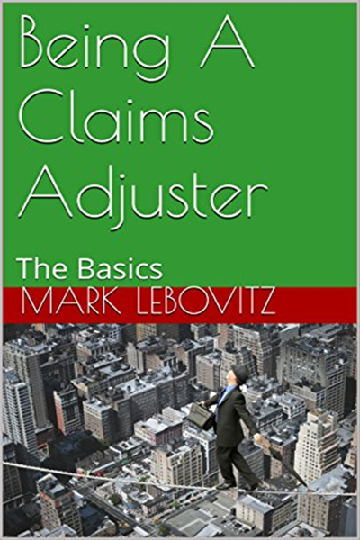 2016 Being A Claims Adjuster The Basics By Mark Lebovitz Amazon Com Services Llc Marks Study Skills Basic