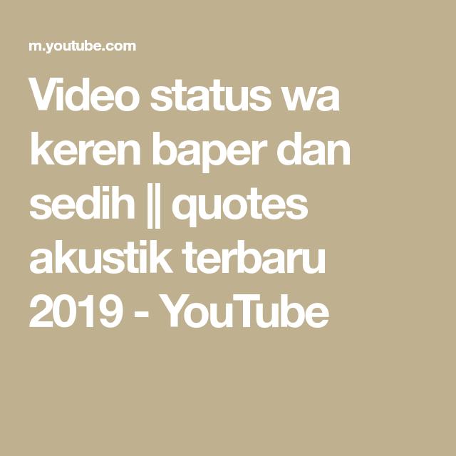 Video Status Wa Keren Baper Dan Sedih Quotes Akustik