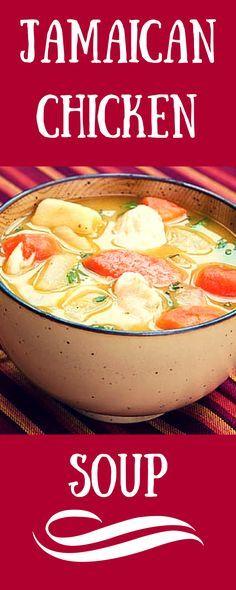 jamaican chicken soup  jamacian food caribbean recipes food