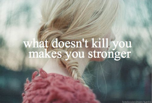 What Doesn T Kill You Makes You Stronger Song Quotes Favorite Lyrics Lyric Quotes