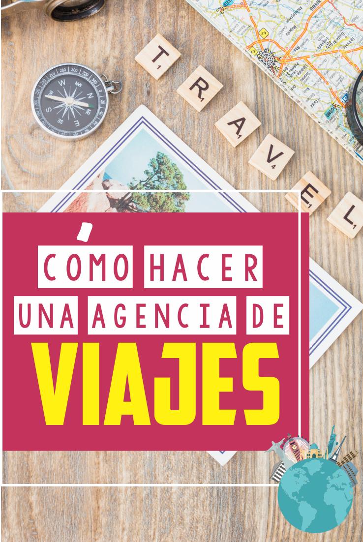 Como Hacer Una Agencia De Viajes Agencia De Viajes Agencias De Viajes Online Viajes