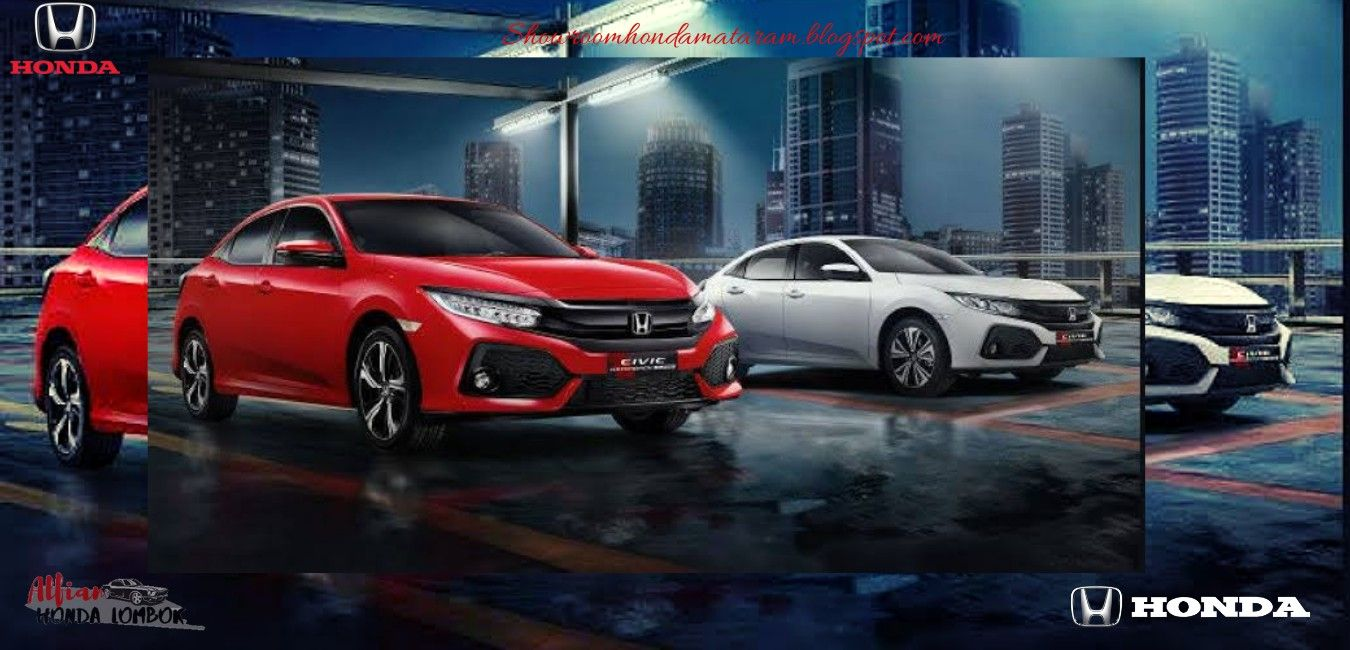 New Honda Civic Hatchback Mataram Lombok NTab 2019 Harga