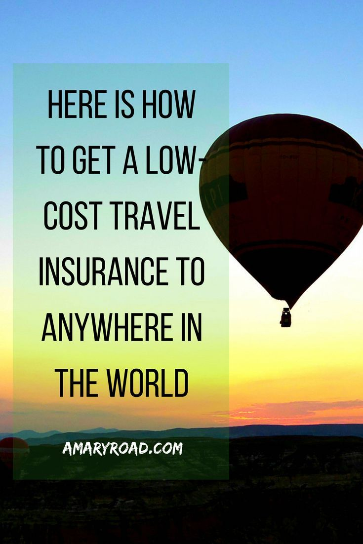 Here is How to Get a Low-Cost Travel Insurance to Anywhere ...