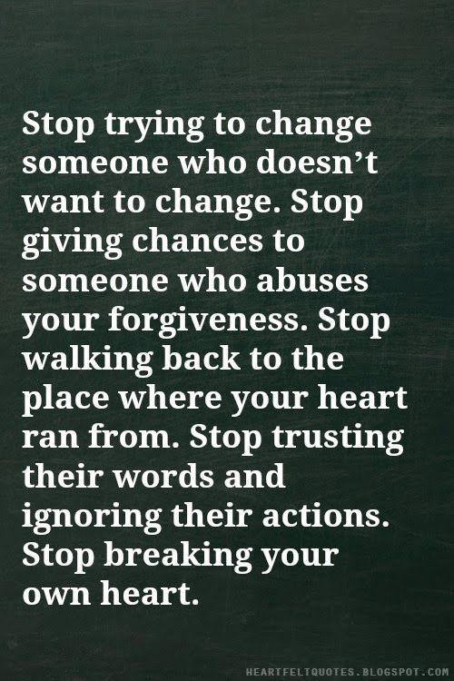 Stop breaking your own heart.