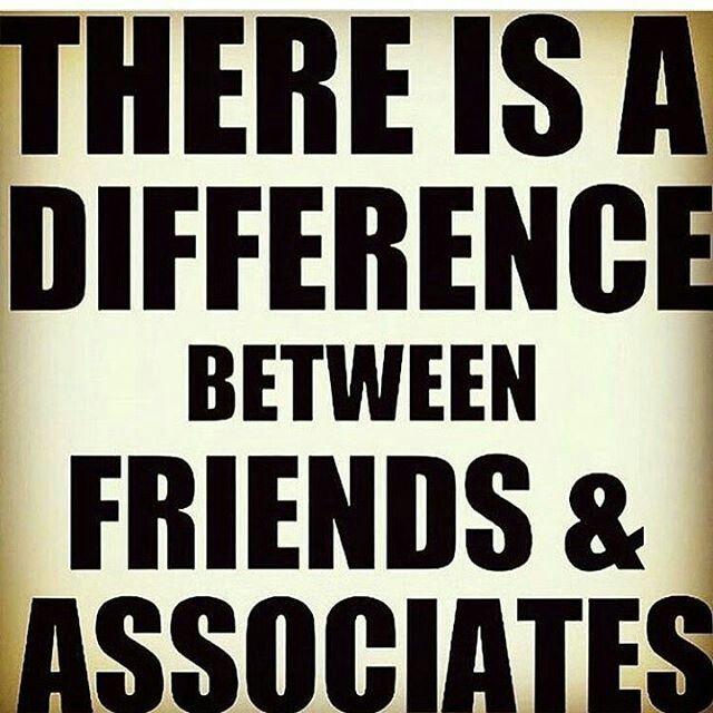 Friends vs Associates | meemes | Quotes, Real talk, Jokes
