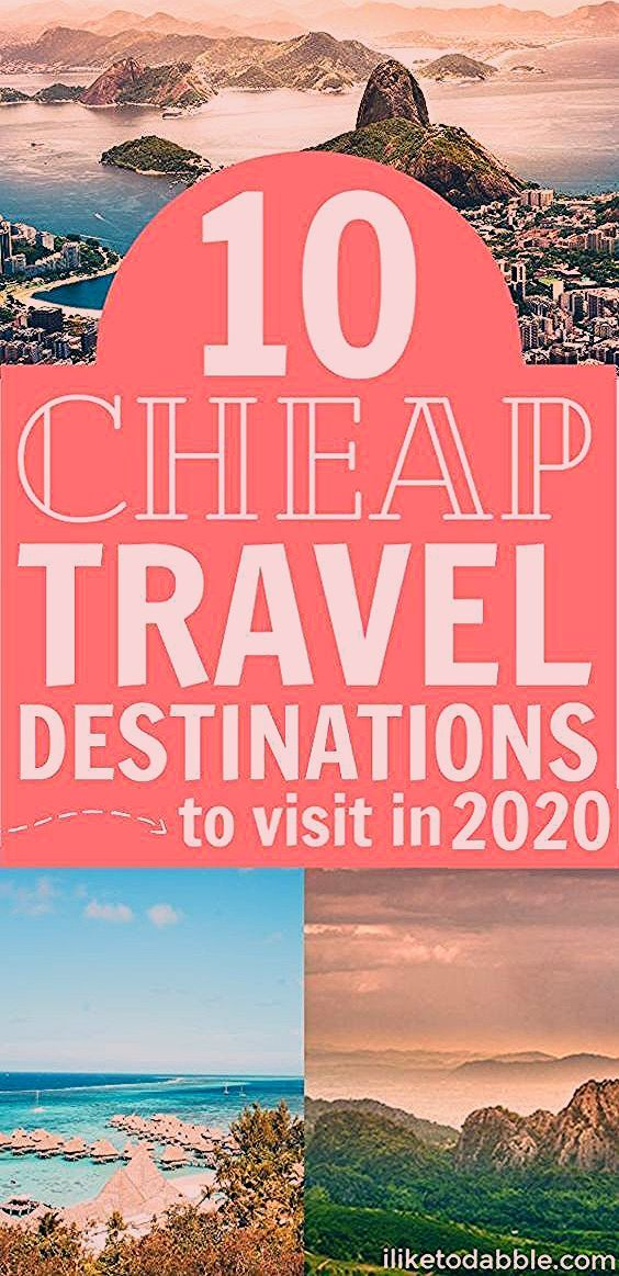 Cheap Travel Destinations to Visit in 2019 - iliketodabble