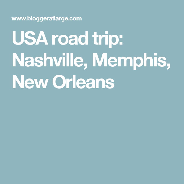 check out ce180 57a10 USA road trip: Nashville, Memphis, New Orleans   südstaaten ...