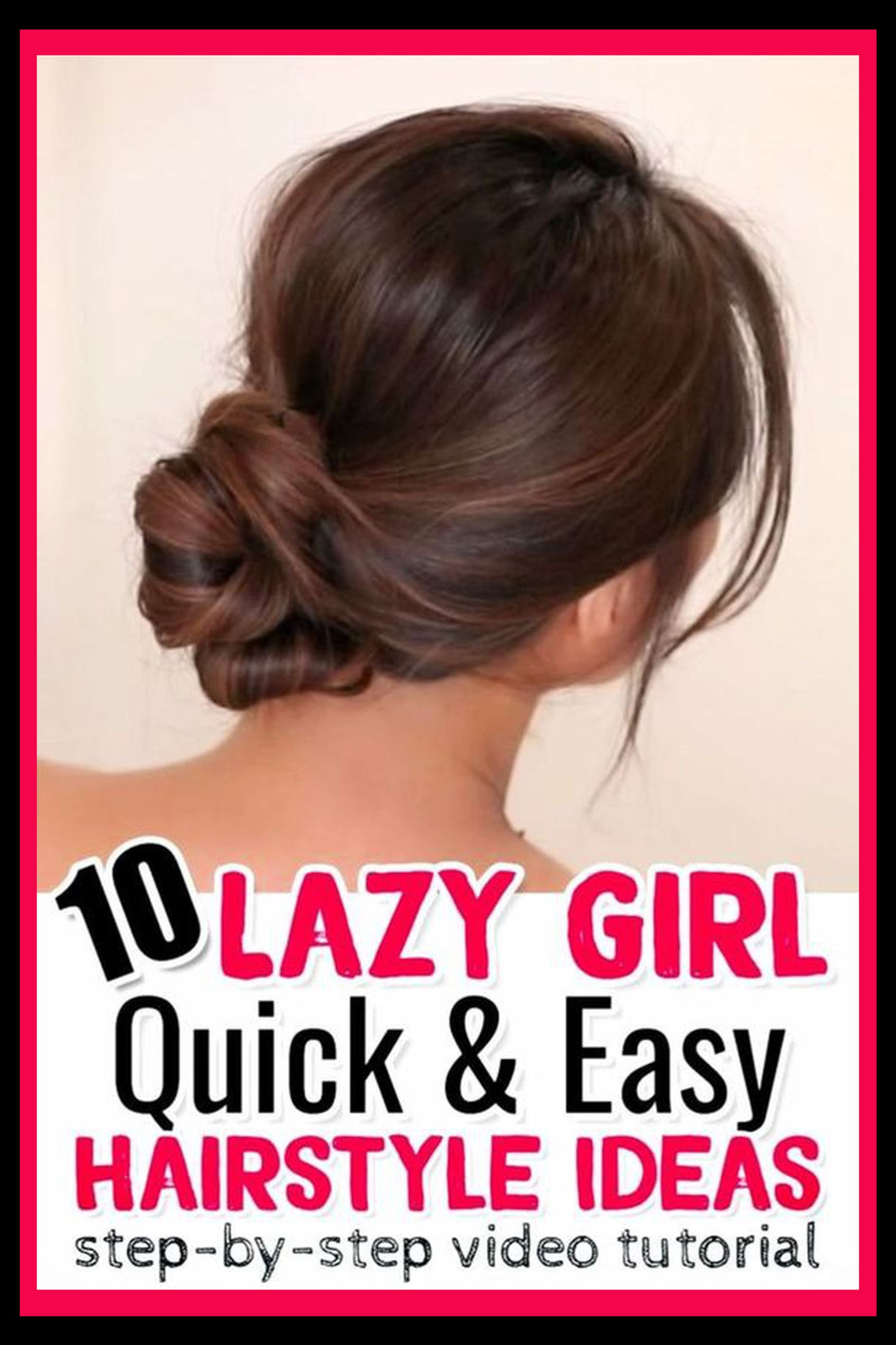 10 Easy Lazy Girl Hairstyle Ideas Step By Step Video Tutorials For Lazy Day Running Late Quick Hairstyles Clever Diy Ideas Quick Diy Hairstyles Easy Hairstyle Video Lazy Girl Hairstyles