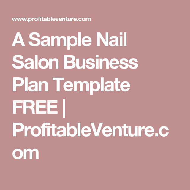 A Sample Nail Salon Business Plan Template Free Profitableventure Nail Studio In 2019