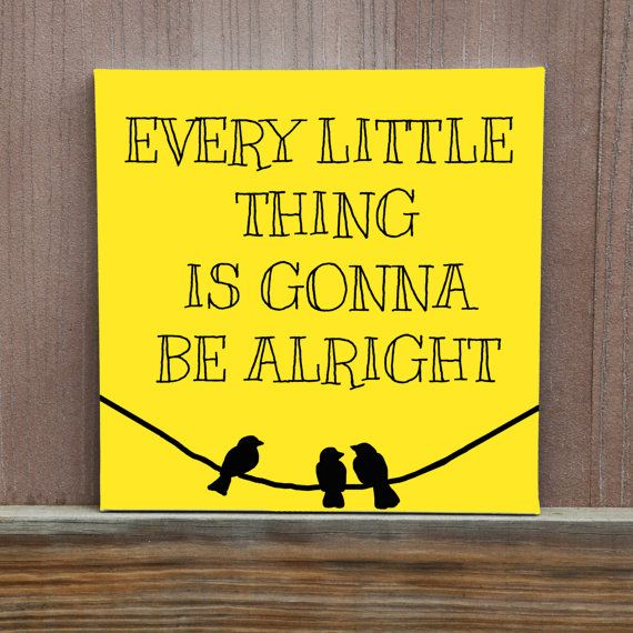 Every Little Thing Is Gonna Be Alright Wall Art, Hand Painted Canvas ...