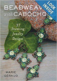 Beadweaving with Cabochons: 37 Stunning Jewelry Designs: Marie Géraud: 9780312643775: Amazon.com: Books