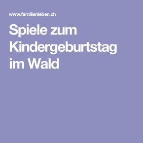 spiele zum kindergeburtstag im wald geburtstag pinterest spiele zum kindergeburtstag wald. Black Bedroom Furniture Sets. Home Design Ideas