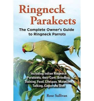 All the facts and information you want to know about Ringneck Parakeets and more. A superb resource to answer all your questions, this book is a must have for anybody passionate about Ringneck, Rose-ringed Parakeets or Indian Ringneck Parakeets. Covering facts and information about the various mutations including blue, yellow, green, white and violet colors. In a straightforward, no nonsense fashi...