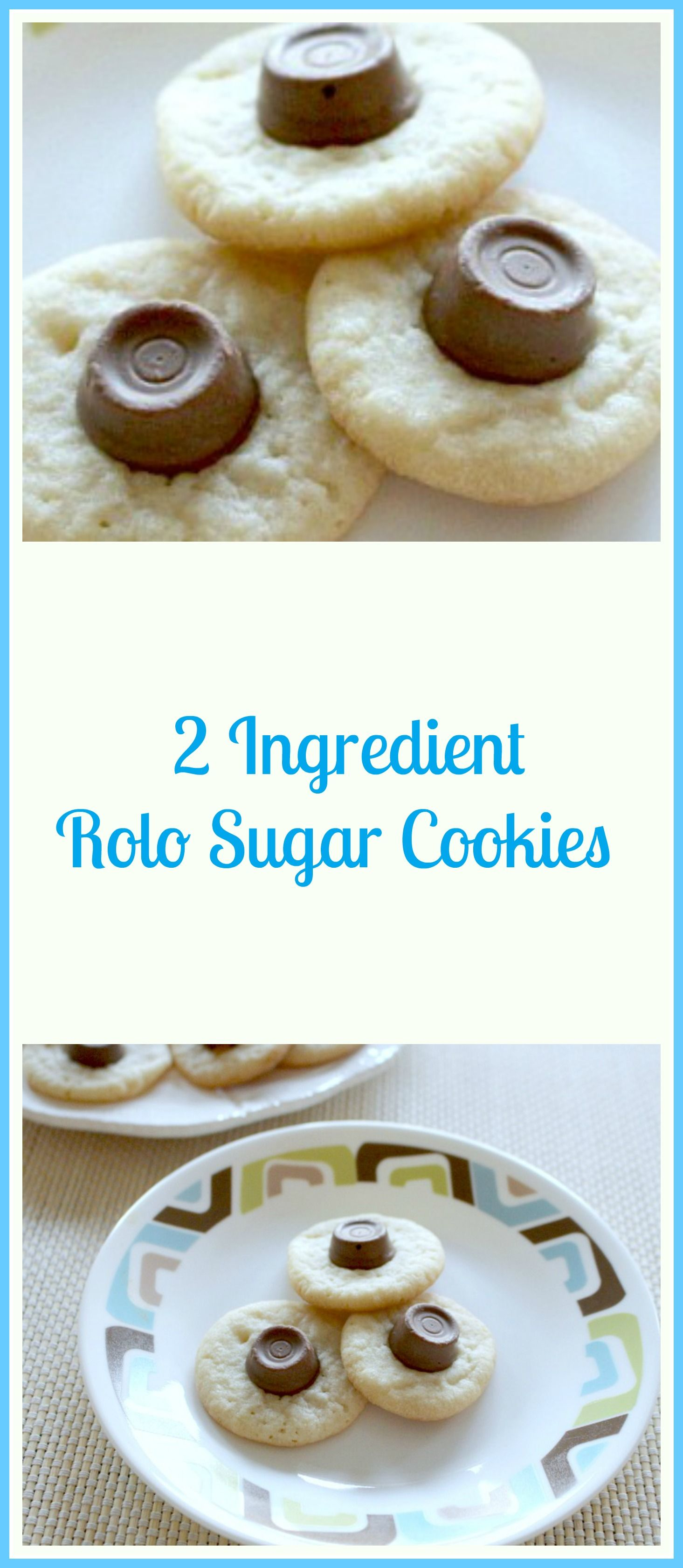 2 Ingredient Rolo Sugar Cookies  Pams Daily Dish