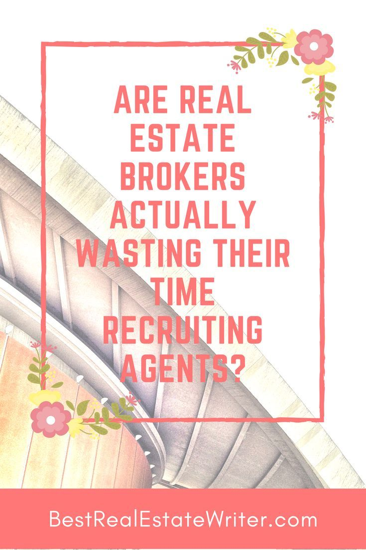 Are brokers actually wasting their time recruiting real