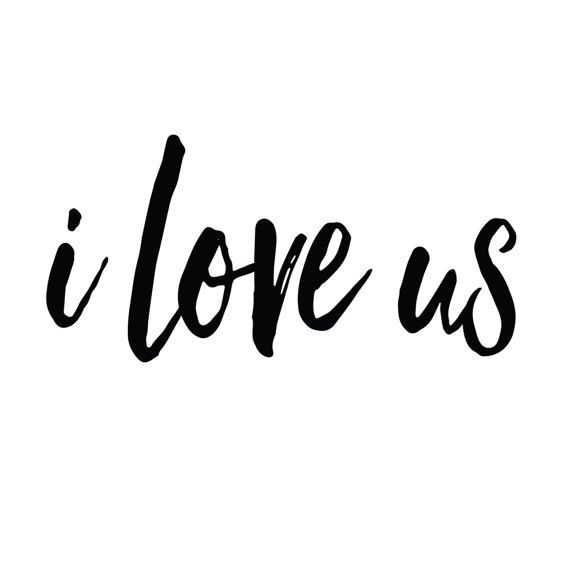 I Love Us, Love Calligraphy Sign, I Love You Print, Inspirational Quote, Love Print, Typography Prin